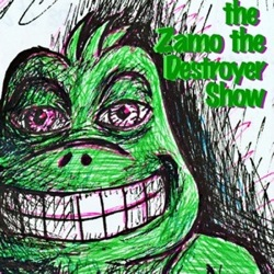 The Zamo the Destroyer Show